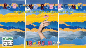 A collage image showing a blue and yellow textured background with a hand holding a flower in the centre. Magazine style letters spell out rest and resistance. Further text reads workshops for young people aged 16-30, 10-23rd may.